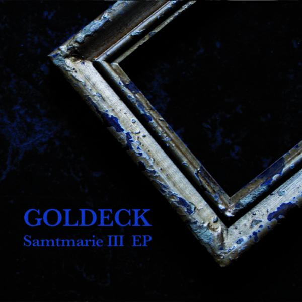 Goldeck - Samtmarie III - EP